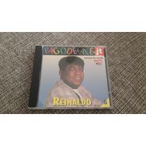 Cd Reinaldo - Pagode & Axé No Jt Nº6 - Original