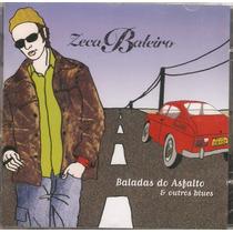 Cd Zeca Baleiro - Baladas Do Asfalto E Outros Blues - Novo**