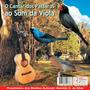 Cd O Cantar Dos Pássaros Ao Som Da Viola Vol I