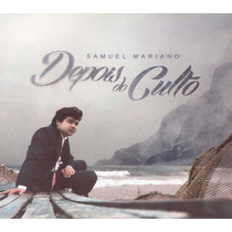 Cd Samuel Mariano - Depois Do Culto / Bônus Playback.