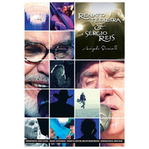 Amizade Sincera V 2 Dvd Renato Teixeira Sergio Reis