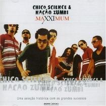 Cd Chico Science E Nacao Zumbi Maxximum