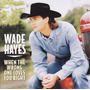 Cd Wade Hayes When The Wrong One Loves You Right - Usa