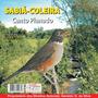 Cd Canto Pássaros Sabiá Coleira Canto Pianado Espetacular !