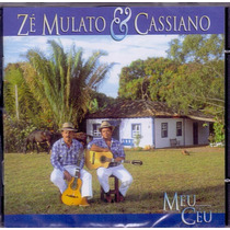 Cd Zé Mulato E Cassiano - Meu Céu (cd Original E Lacrado)