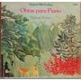 Lp (056) Coletâneas - Nelson Freire - Obras Para Piano