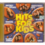 Cd Original - Hits For Kids - Britney Spears - Aqua - N´sync