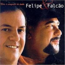 Cd Felipe E Falcao Nois E Simprao De Tudo