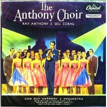 Lp / Ray Anthony, Orquestra E Coral = The Anthony Choir