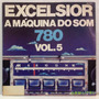 Lp Excelsior A Maquina Do Som Vol 5 - 1977 - Som Livre