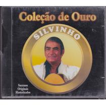 Silvinho - Cd Coleção De Ouro - Sucessos Originais - Lacrado