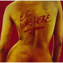 Eric Clapton - E.c. Was Here - Cd Remasters (importado)!!!!!