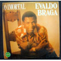 Lp - O Imortal - Evaldo Braga