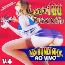 Cd Forró 100 Preconceito V.6 Na Bundinha - Novo Lacrado