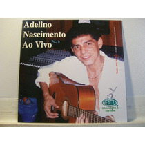 Adelino Nascimento, Ao Vivo, Cd Original Raro