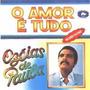 Cd Original Ozéias De Paula - O Amor É Tudo - Bônus Playback
