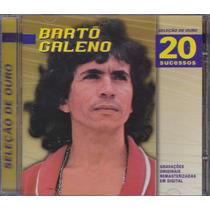Bartô Galeno - Cd 20 Sucessos - Seleção De Ouro