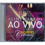 Cd Aline Barros - Ao Vivo / Gospel Collection - Novo***