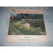 Lp Vinil Ereni Debora E Leia Dever Missionario Evangélico.