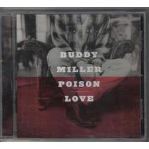 Buddy Miller - Poison Love - Cd Usado - Country