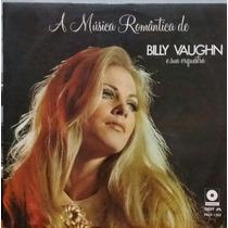 Billy Vaughn - A Música Romântica De B. Vaughn - 1969(lp)
