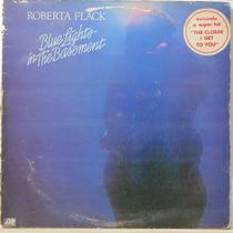 Lp Roberta Flack - Blue Lights In The Basement - The Closer