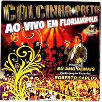 Cd Original - Calcinha Preta - Ao Vivo Em Florianópolis