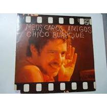 Lp Chico Buarque - Meus Caros Amigos Ad