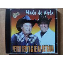 Pedro Bento E Zé Da Estrada- Cd Moda De Viola- 2004- Zerado!