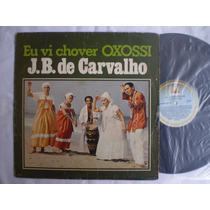 Lp - J. B. De Carvalho / Vai Chover Oxossi / Musicolor /1977
