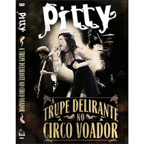 Dvd Pitty - A Trupe Delirante No Circo Voador