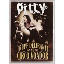 Pitty Dvd Trupe Delirante No Circo Voador Novo Lacrado