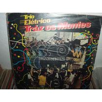 Lp Trio Eletrico Traz Os Montes Watts Mil De Prazer 1982