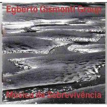 Egberto Gismonti Group Música De Sobrevivência Cd Importado