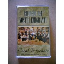 Ricordo Dei Nostri Emigranti - Coral Imigrante - Fita K7