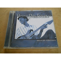 Hound Dog Taylor And The Houserockers- Deluxe Edition - Cd