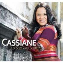 Cd Cassiane Ao Som Dos Louvores - Novo Lacrado***