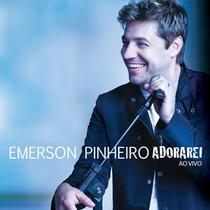 Emerson Pinheiro - Adorarei - Lançamento - Cd - Mk Music