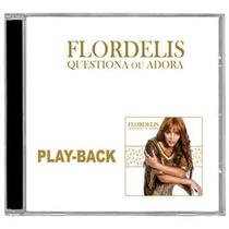 Flordelis - Questiona Ou Adora *lançamento* - Playback - Mk