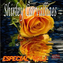 Cd Shiirley Carvalhaes - Especial Vol.1