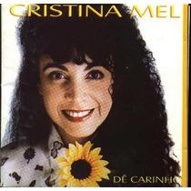Cristina Mel - Dê Carinho - Cd - Mk Music - Raridade