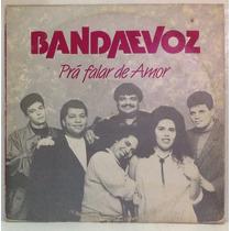 Lp Banda E Voz - Prá Falar De Amor - 1992 - Record Line