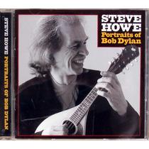Cd - Steve Howe - Portraits Bob Dylan (import) Frete Grátis