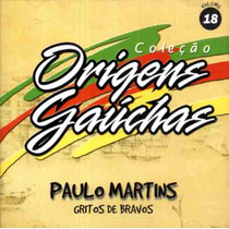 Paulo Martins Cd Gritos De Bravos - 2001