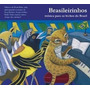 Cd Brasileirinhos Música Para Os Bichos Do Brasil - Lacrado