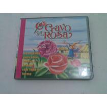 Cd ,,, O Cravo E A Rosa ,,, Com 10 Musicas