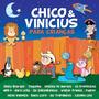 Cd Chico & Vinicius Para Crianças (2004) - Novo Lacrado