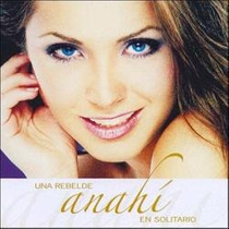 Cd-anahí-una Rebelde En Solitario