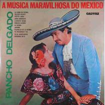 Pancho Delgado Lp A Música Maravilhosa Do México - Mono