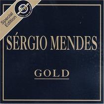 Cd - Sérgio Mendes - Gold - Special Edition - Lacrado